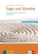 SAGE UND SCHREIBE - NEUBEARBEITUNG BUCH + AUDIO-CD A1/B1
