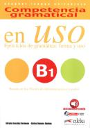 COMPETENCIA GRAMATICAL EN USO - LIBRO DEL ALUMNO B1 - AUDIO DESCARGABLE