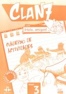 CLAN 7 CON HOLA, AMIGOS! 3 - CUADERNO DE ACTIVIDADES