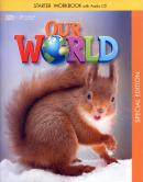 CULTURA INGLESA - OUR WORLD STARTER WB WITH AUDIO CD SPECIAL EDITION  - AMERICAN - SPECIAL ED