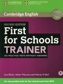 FIRST FOR SCHOOLS TRAINER SIX PRACTICE TESTS WITHOUT ANSWERS - 2ND ED