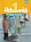 ADOMANIA 1 CAHIER D´ACTIVITES + CD AUDIO + PARCOURS DIGITAL (A1)
