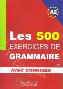 LES 500 EXERCICES DE GRAMMAIRE A2 - LIVRE + CORRIGES INTEGRES