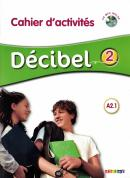 DECIBEL 2 CAHIER D´ACTIVITES + CD MP3 (A2.1)