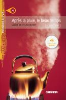 APRES LA PLUIE, LE BEAU TEMPS - NIVEAU A2