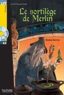SORTILEGE DE MERLIN, LE + CD AUDIO MP3 (A2)