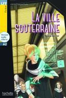 VILLE SOUTERRAINE, LA + CD AUDIO (A2)