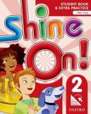 SHINE ON! 2 STUDENTS BOOK WITH ONLINE PRACTICE PACK - 1ST ED