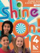 SHINE ON! 4 STUDENT BOOK WITH ONLINE PRACTICE PACK - 1ST ED
