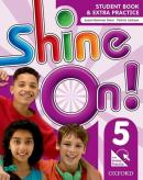 SHINE ON! 5 STUDENT BOOK WITH ONLINE PRACTICE PACK - 1ST ED
