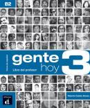 GENTE HOY 3 - LIBRO DEL PROFESOR B2