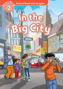IN THE BIG CITY - LEVEL 2 - OXFORD READ AND IMAGINE