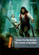 CONAN THE BARBARIAN - THE JEWELS OF GWAHLUR - 2ND ED