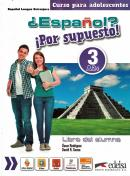 ESPANOL? POR SUPUESTO! 3 - A2 + LIBRO DEL ALUMNO