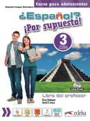 ESPANOL? POR SUPUESTO! 3 - LIBRO DEL PROFESOR