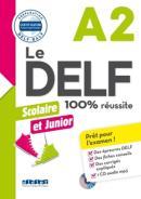 LE DELF JUNIOR ET SCOLAIRE A2 100% REUSSITE