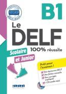 LE DELF JUNIOR ET SCOLAIRE B1 100% REUSSITE