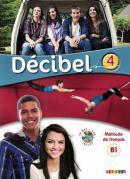 DECIBEL 4 (B1.1) - LIVRE ELEVE + CD MP3 + DVD
