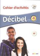 DECIBEL 4 (B1.1) - CAHIER D´ACTIVITES + CD MP3