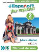 ESPANOL? POR SUPUESTO! 2 - LIBRO DIGITAL Y MANUAL DE USO