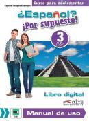 ESPANOL? POR SUPUESTO! 3 - LIBRO DIGITAL Y MANUAL DE USO