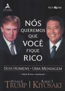 NOS QUEREMOS QUE VOCE FIQUE RICO - DOIS HOMENS, UMA MENSAGEM