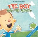 BOY AND THE MONEY, THE