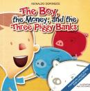 BOY, THE MONEY AND THE THREE PIGGY BANKS, THE