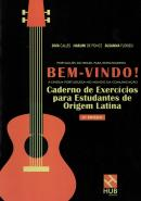 BEM-VINDO! A LINGUA PORTUGUESA NO MUNDO DA COMUNICACAO - CADERNO DE EXERCICIOS PARA ESTUDANTES DE ORIGEM LATINA - 6ª ED