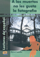 A LOS MUERTOS NO LES GUSTA LA FOTOGRAFIA (NIVEL SUPERIOR 1)