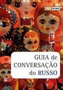 GUIA DE CONVERSACAO DO RUSSO
