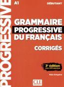 GRAMMAIRE PROGRESSIVE DU FRANCAIS - NIVEAU DEBUTANT - CORRIGES - 3ª ED