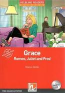 GRACE, ROMEO, JULIET AND FRED WITH CD + E-ZONE