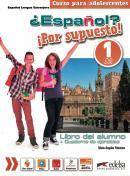 ESPANOL - POR SUPUESTO 1 - LIBRO DEL ALUMNO + CUADERNO DE EJERCICIOS + LIBRO DIGITAL