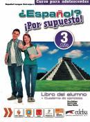 ESPANOL? POR SUPUESTO! 3 - LIBRO DEL ALUMNO + CUADERNO DE EJERCICIOS + LIBRO DIGITAL