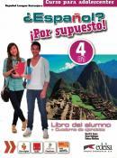 ESPANOL? POR SUPUESTO! 4 - LIBRO DEL ALUMNO + CUADERNO DE EJERCICIOS + LIBRO DIGITAL