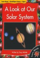 A LOOK AT OUR SOLAR SYSTEM