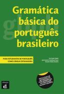 GRAMATICA BASICA DO PORTUGUES BRASILEIRO - PARA ESTUDANTES DE PORTUGUES COMO LINGUA ESTRANGEIRA