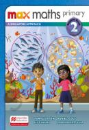 MAX MATHS PRIMARY 2 - A SINGAPORE APPROACH - STUDENT BOOK
