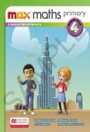 MAX MATHS PRIMARY 4 - A SINGAPORE APPROACH - STUDENT BOOK