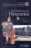 AMANECER DE HISPANIA, EL + CD-AUDIO - NIVEL 1