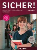 SICHER! AKTUELL B2 - KURSBUCH - DEUTSCH ALS FREMDSPRACHE