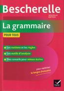 BESCHERELLE LA GRAMMAIRE POUR TOUS - NOUVELLE EDITIONS