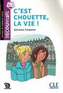 C´EST CHOUETTE, LA VIE! - DECOUVERTE A1.1 - 2ª ED