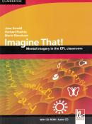 IMAGINE THAT! MENTAL IMAGERY IN THE EFL CLASSROOM  WITH CD-ROM/AUDIO CD