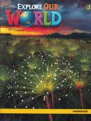 EXPLORE OUR WORLD 3 WB - 2ND ED