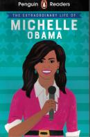 PENGUIN READER LEVEL 3 - THE EXTRAORDINARY LIFE OF MICHELLE OBAMA