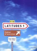 LATITUDES 1 - CAHIER D´EXERCICES + CD AUDIO