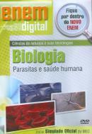 ENEM DIGITAL BIOLOGIA - PARASITAS E SAUDE HUMANA - DVD