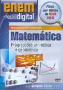 ENEM DIGITAL MATEMATICA - PROGRESSOES ARITIMETICAS E GEOMETRICAS - DVD
